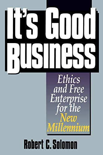 It's Good Business: Ethics and Free Enterprise for the New Millennium 9780847688043