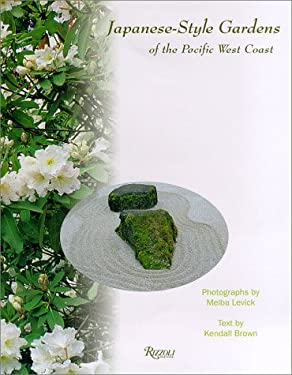 Japanese-Style Gardens of the Pacific West Coast 9780847821099