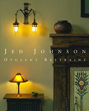Jed Johnson: Opulent Restraint Interiors 9780847827145