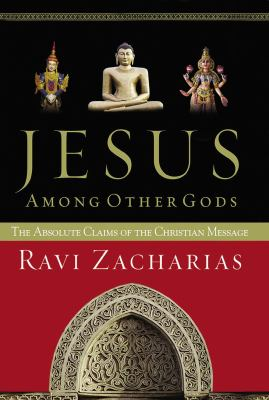 Jesus Among Other Gods: The Absolute Claims of the Christian Message 9780849943270