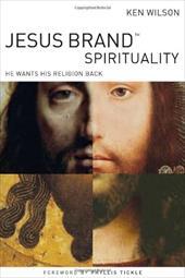 Jesus Brand Spirituality: He Wants His Religion Back