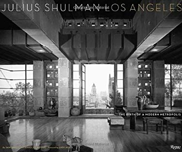 Julius Shulman Los Angeles: The Birth of a Modern Metropolis 9780847835485