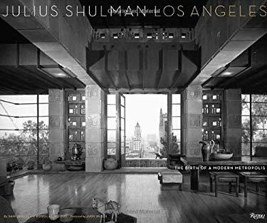 Julius Shulman Los Angeles: The Birth of a Modern Metropolis