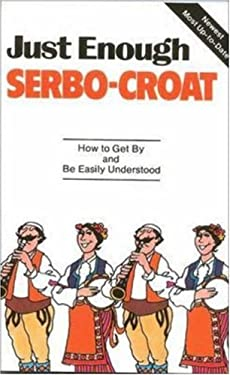 Just Enough Serbo-Croatian 9780844295084