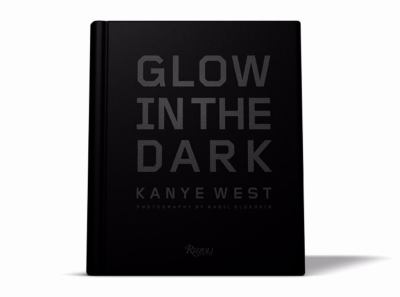 Kanye West Glow in the Dark 9780847832408