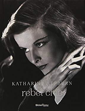 Katharine Hepburn: Rebel Chic 9780847838912