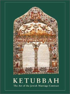 Ketubbah: The Art of the Jewish Marriage Contract 9780847822935