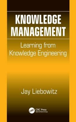 Knowledge Management: Learning from Knowledge Engineering 9780849310249