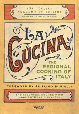 La Cucina: The Regional Cooking of Italy 9780847831470