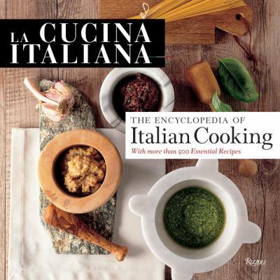 La Cucina Italiana Encyclopedia of Italian Cooking 9780847839148