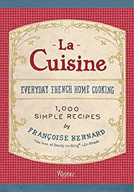 La Cuisine La Cuisine: Everyday French Home Cooking Everyday French Home Cooking 9780847835010