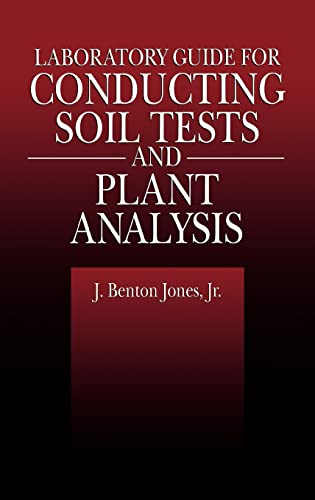 Laboratory Guide for Conducting Soil Tests and Plant Analysis 9780849302060