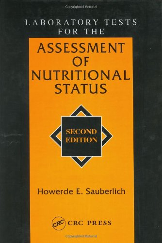 Laboratory Tests for the Assessment of Nutritional Status, Second Edition 9780849385063
