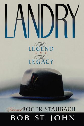 Landry: The Legend and the Legacy 9780849943058