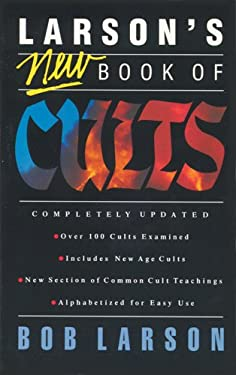 Larson's New Book of Cults 9780842328609