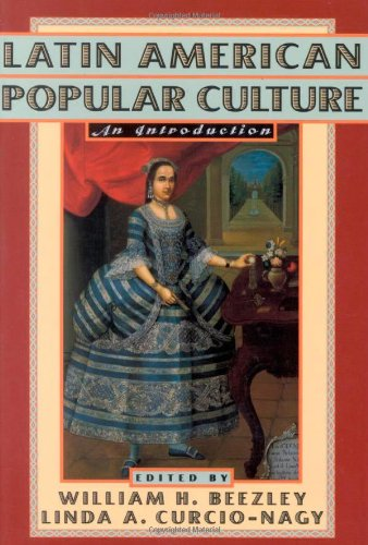 Latin American Popular Culture: An Introduction 9780842027106
