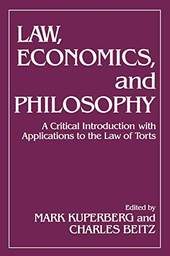 Law, Economics, and Philosophy: With Applications to the Law of Torts 9780847673025