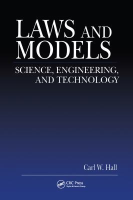 Laws and Models: Science, Engineering, and Technology 9780849320187