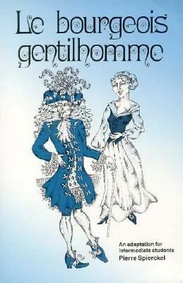 Le Bourgeois Gentilehomme: Intermediate Through Advanced 9780844211886