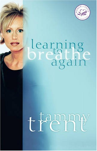 Learning to Breathe Again: Choosing Life and Finding Hope After a Shattering Loss 9780849909542