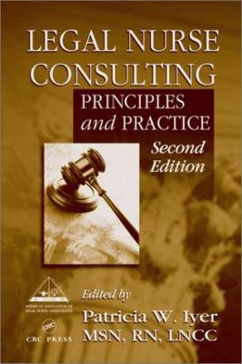 Legal Nurse Consulting: Principles and Practice, Second Edition 9780849314186