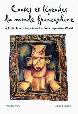 Legends Series: Contes Et Legendes Du Monde Francophone 9780844212098
