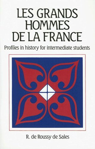 Les Grands Hommes de la France: Profiles In History For Intermediate Students 9780844213156