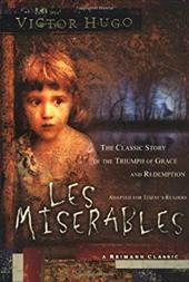 Les Miserables: The Classic Story of the Triumph of Grace and Redemption