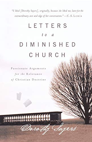 Letters to a Diminished Church: Passionate Arguments for the Relevance of Christian Doctrine 9780849945267
