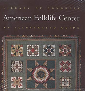 Library of Congress American Folklife Center: An Illustrated Guide 9780844411064
