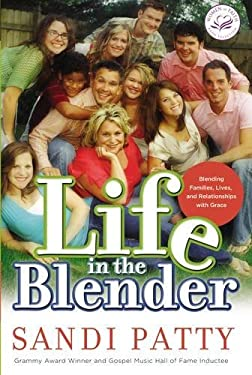 Life in the Blender: Blending Families, Lives, and Relationships with Grace 9780849900464