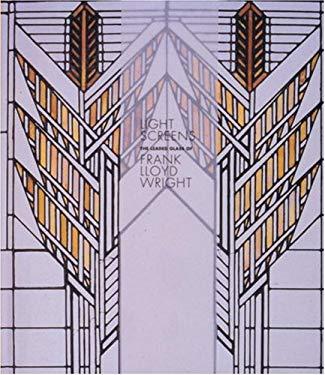 Light Screens: The Leaded Glass of Frank Lloyd Wright 9780847823055