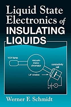 Liquid State Electronics of Insulating Liquids 9780849344459