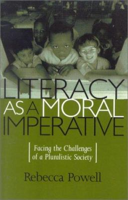 Literacy as a Moral Imperative: Facing the Challenges of a Pluralistic Society 9780847694594