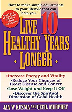 Live 10 Healthy Years Longer 9780849937705