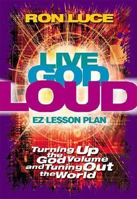 Live God Loud [With Facilitator's Guide and Audio] 9780849988721