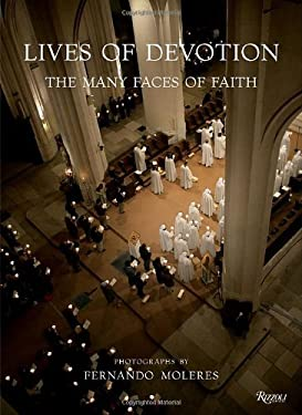 Lives of Devotion: The Many Faces of Faith 9780847833047