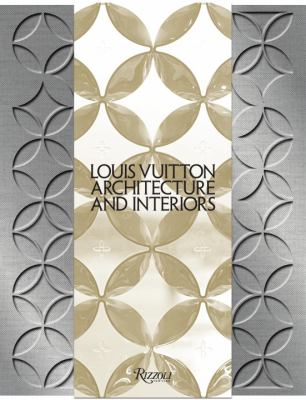 Louis Vuitton: Architecture and Interiors 9780847836529
