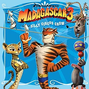 Madagascar 3: Silly Circus Crew 9780843170726