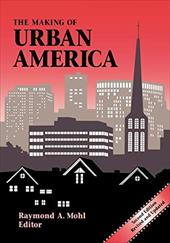 Making of Urban America: Second Edition: Second Edition 3691028