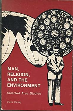 Man, religion, and the environment: Selected area studies