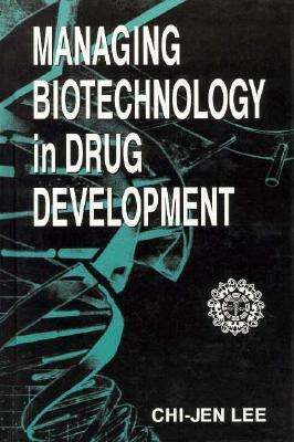 Managing Biotechnology in Drug Development 9780849394669