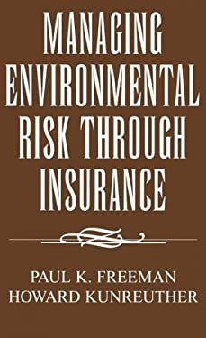 Managing Environmental Risk Through Insurance 9780844740195