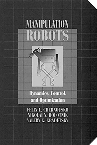 Manipulation Robotsdynamics, Control, and Optimization 9780849344572
