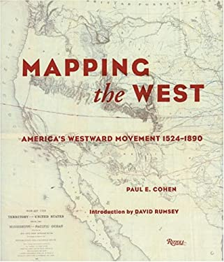 Mapping the West: America's Westward Movement 1524-1890 9780847824922