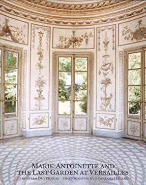 Marie-Antoinette and the Last Garden at Versailles 9780847830688