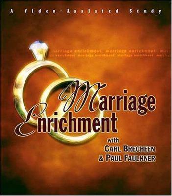 Marriage Enrichment By Carl Brecheen Paul Faulkner 9780849988905