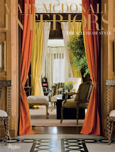 Mary McDonald: Interiors: The Allure of Style 9780847833931