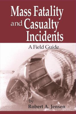 Mass Fatality and Casualty Incidents 9780849312953