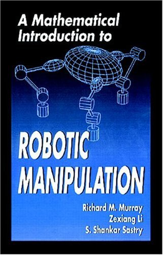 A Mathematical Introduction to Robotic Manipulation 9780849379819